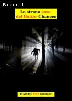 Lo strano caso del Dottor Chances f