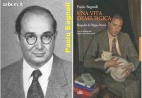UNA VITA DEMIURGICA, Paolo Bagnoli,